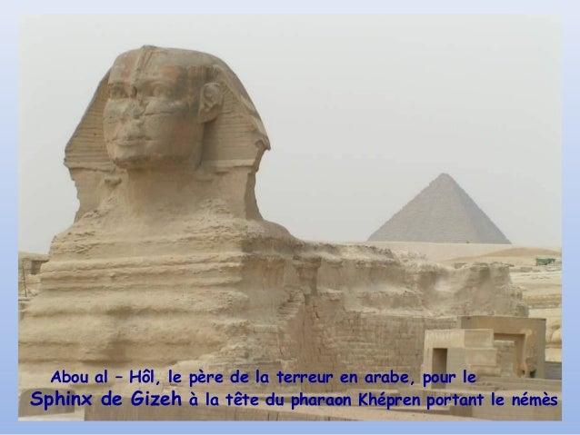 Abou al – Hôl, le père de la terreur en arabe, pour leSphinx de Gizeh à la tête du pharaon Khépren portant le némès