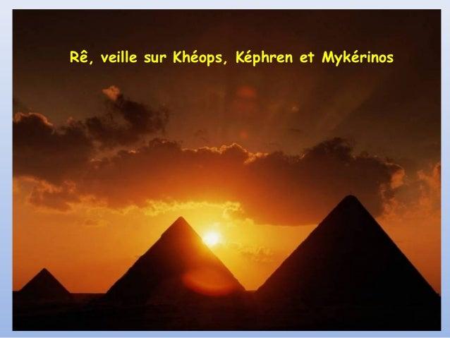 Rê, veille sur Khéops, Képhren et Mykérinos