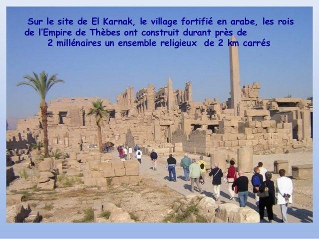 Sur le site de El Karnak, le village fortifié en arabe, les roisde l'Empire de Thèbes ont construit durant près de      2 ...