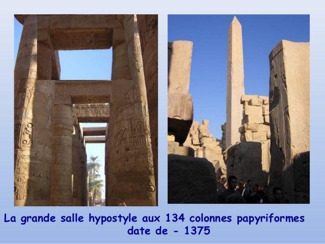 La grande salle hypostyle aux 134 colonnes papyriformes                       date de - 1375