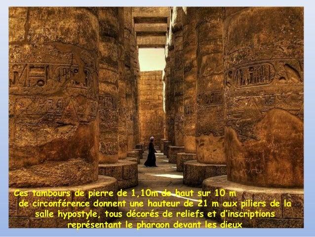 Ces tambours de pierre de 1,10m de haut sur 10 m de circonférence donnent une hauteur de 21 m aux piliers de la     salle ...