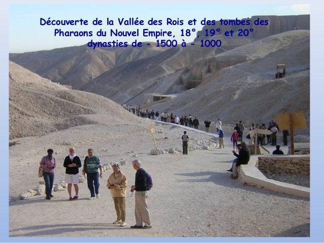Découverte de la Vallée des Rois et des tombes des   Pharaons du Nouvel Empire, 18°, 19° et 20°          dynasties de - 15...