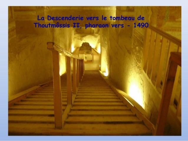 La Descenderie vers le tombeau deThoutmôssis II, pharaon vers - 1490