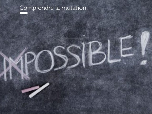 www.15marches.fr Comprendre la mutation