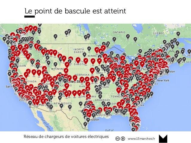 www.15marches.fr Le point de bascule est atteint Réseau de chargeurs de voitures électriques