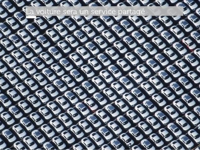 www.15marches.fr Source : KPMG 2015 La voiture sera un service partagé