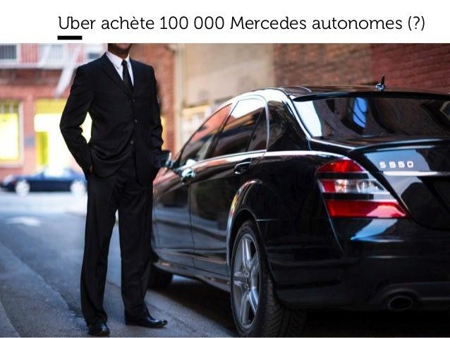 www.15marches.fr Uber achète 100 000 Mercedes autonomes (?)