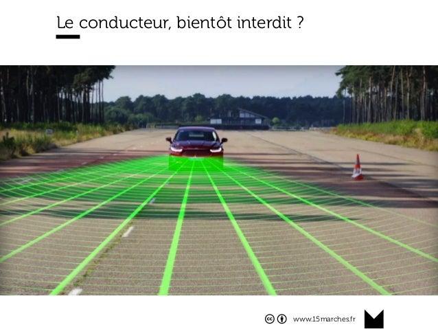 www.15marches.fr @15marches #LDTRA stephane@15marches.fr Le conducteur, bientôt interdit ?