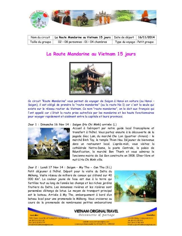 Nom du circuit La Route Mandarine au Vietnam 15 jours Date de départ 16/11/2014  Taille du groupe 02 – 08 personnes : 01 –...