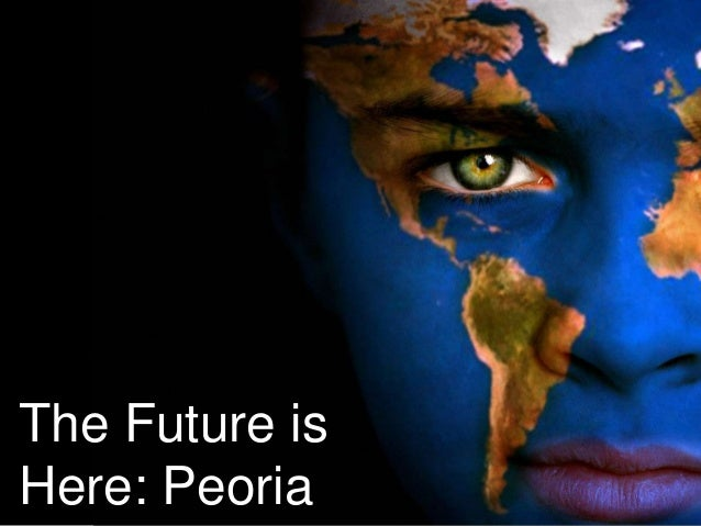 The Future is Here: Peoria