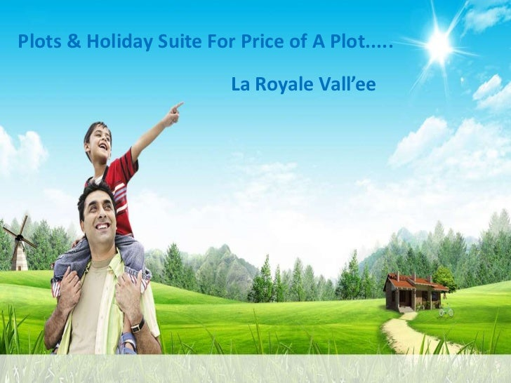 Plots & Holiday Suite For Price of A Plot.....                          La Royale Vall'ee