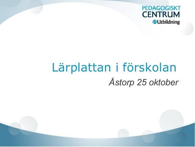 Lärplattan i förskolan Åstorp 25 oktober