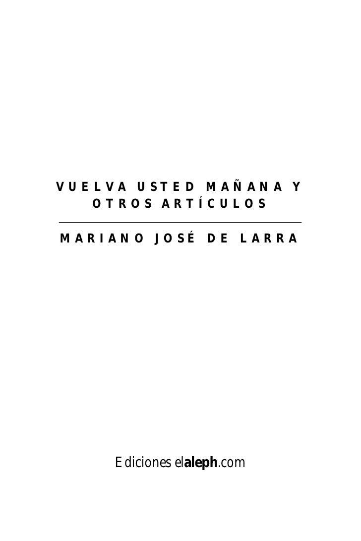 VUELVA USTED MAÑANA Y    OTROS ARTÍCULOS  MARIANO JOSÉ DE LARRA          Ediciones elaleph.com