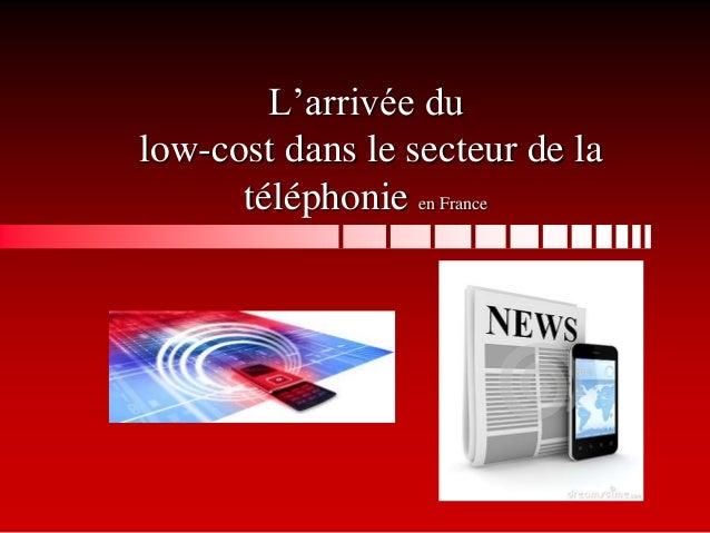 L'arrivée du low-cost dans le secteur de la téléphonie en France