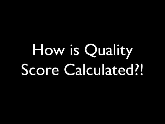 How is Quality Score Calculated?!