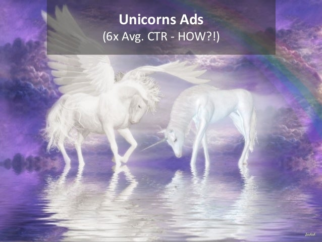 CONFIDENTIAL – DO NOT DISTRIBUTE 23 Hunting Unicorn Ads