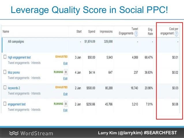 Quality Score on Facebook, Too! Larry Kim (@larrykim) #SEARCHFEST