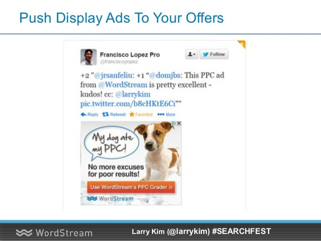 Conversion Rates vs. Ad Impressions Larry Kim (@larrykim) #SEARCHFEST Conversion Rates Double With More Ad Impressions!