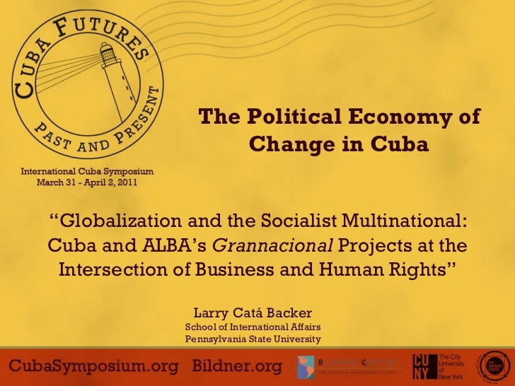 """ Globalization and the Socialist Multinational:  Cuba and ALBA's  Grannacional  Projects at the Intersection of Business ..."