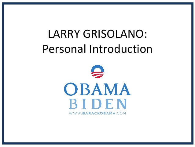 LARRY GRISOLANO: Personal Introduction