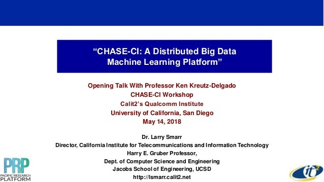"""CHASE-CI: A Distributed Big Data Machine Learning Platform"" Opening Talk With Professor Ken Kreutz-Delgado CHASE-CI Works..."