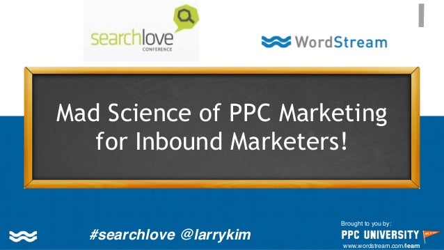 Copyright © 2014, SiteTuners – All Rights Reserved. #ABDelusion #CRO Mad Science of PPC Marketing for Inbound Marketers! B...