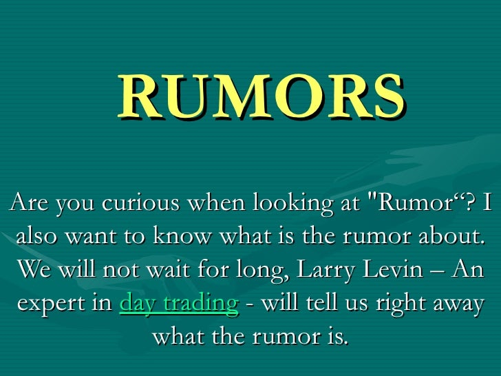 """RUMORS Are you curious when looking at """"Rumor""""? I also want to know what is the rumor about. We will not wait for lon..."""