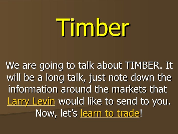 Timber We are going to talk about TIMBER. It will be a long talk, just note down the information around the markets that  ...