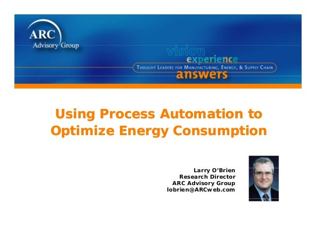 Using Process Automation toOptimize Energy ConsumptionUsing Process Automation toOptimize Energy Consumptionp gy pp gy pLa...