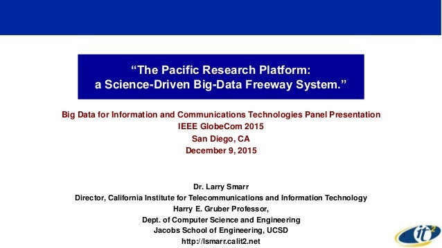 """The Pacific Research Platform: a Science-Driven Big-Data Freeway System."" Big Data for Information and Communications Tec..."