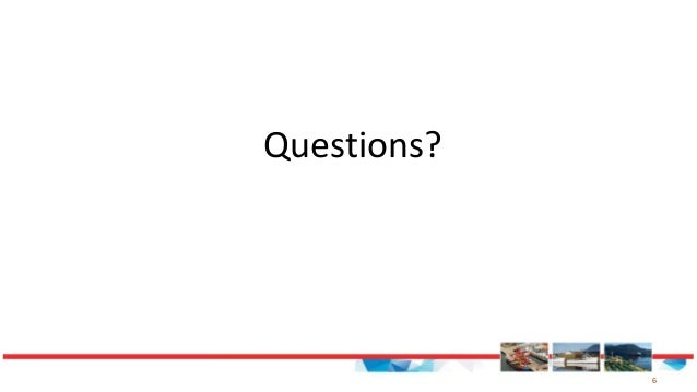 6 Questions?