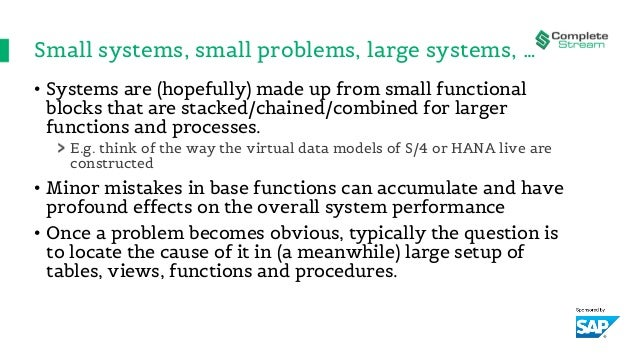 Small systems, small problems, large systems, … • Systems are (hopefully) made up from small functional blocks that are st...