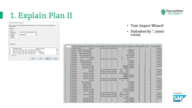 1. Explain Plan II • Text-Import Wizard! • Delimited by ';' (semi- colon)