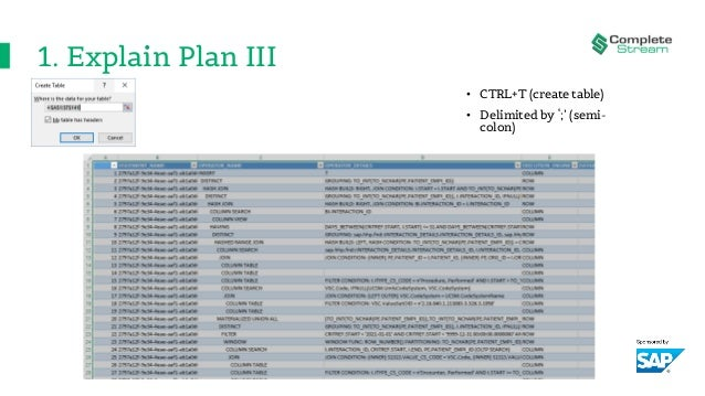 1. Explain Plan III • CTRL+T (create table) • Delimited by ';' (semi- colon)
