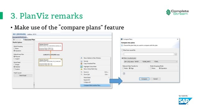 """3. PlanViz remarks • Make use of the """"compare plans"""" feature"""