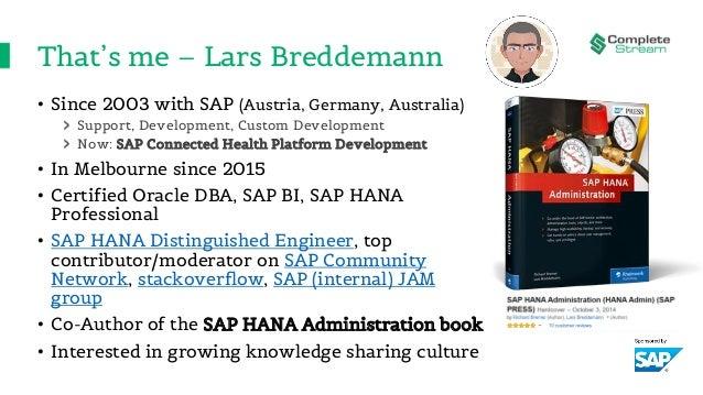 That's me – Lars Breddemann • Since 2003 with SAP (Austria, Germany, Australia) Support, Development, Custom Development N...