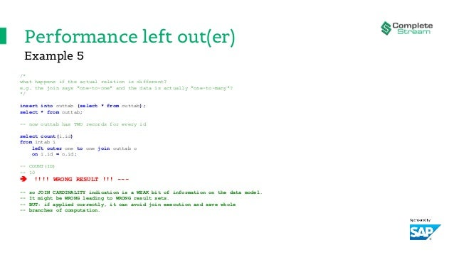 """Performance left out(er) /* what happens if the actual relation is different? e.g. the join says """"one-to-one"""" and the data..."""