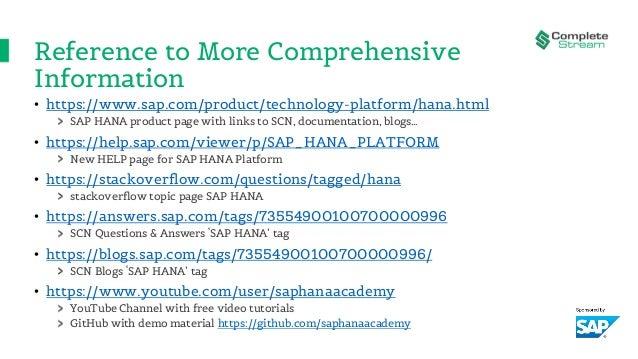 Reference to More Comprehensive Information • https://www.sap.com/product/technology-platform/hana.html SAP HANA product p...