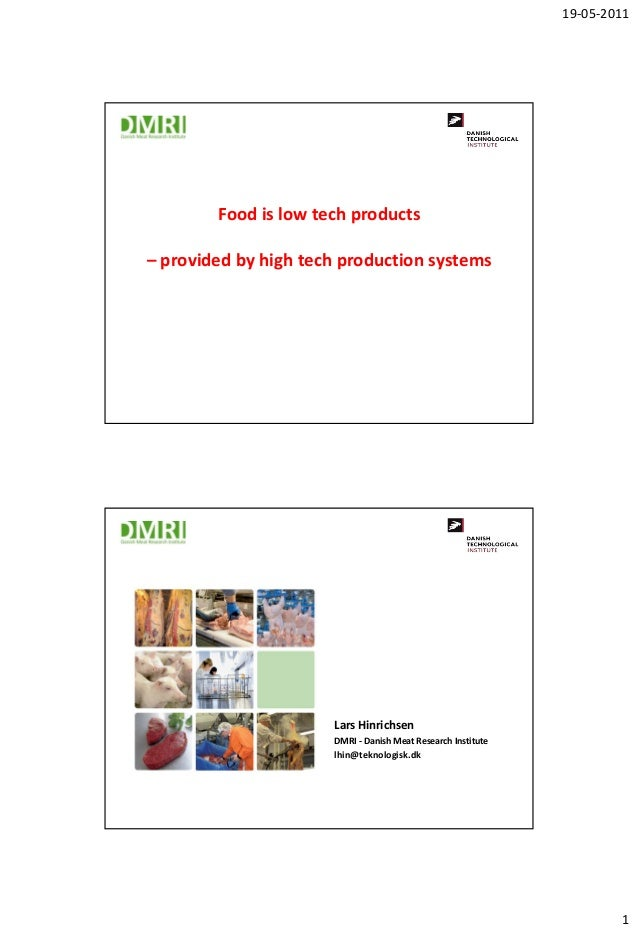 19-05-2011        Food is low tech products– provided by high tech production systems                      Lars Hinrichsen...