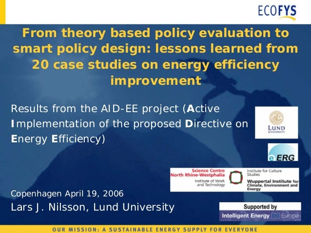 public policy evaluation case study Public policy is the principled guide to action taken program evaluation, policy analysis, and public the study of public policy is distinct from.