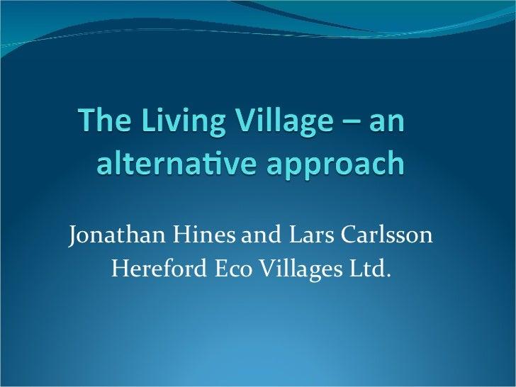 Jonathan Hines and Lars Carlsson Hereford Eco Villages Ltd.