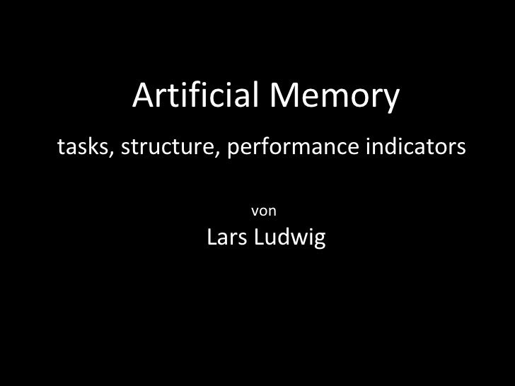 Artificial Memory tasks, structure, performance indicators   von  Lars Ludwig
