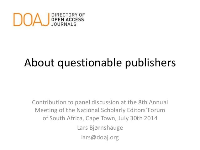 About questionable publishers Contribution to panel discussion at the 8th Annual Meeting of the National Scholarly Editors...