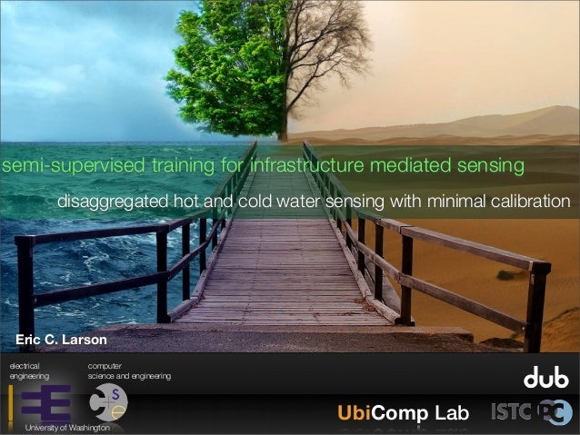 disaggregated hot and cold water sensing with minimal calibration semi-supervised training for infrastructure mediated sen...