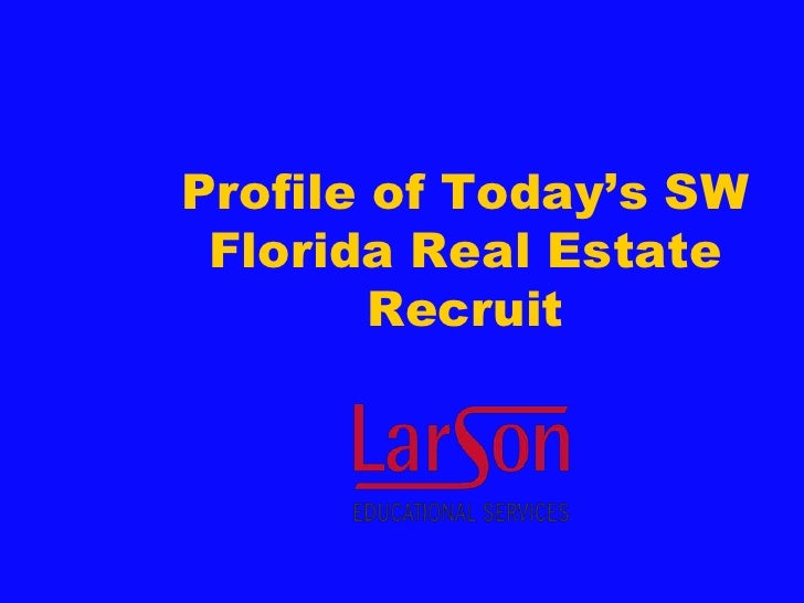 Profile of Today's SW  Florida Real Estate         Recruit
