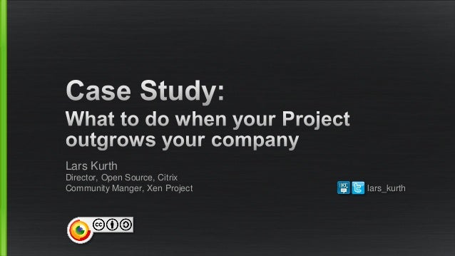 Lars Kurth Director, Open Source, Citrix Community Manger, Xen Project lars_kurth