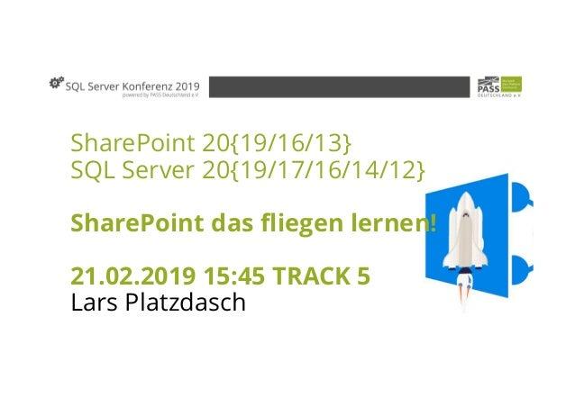 Lars Platzdasch SQL Konferenz 2019 SharePoint das fliegen lernen