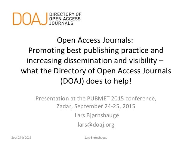 Open Access Journals: Promoting best publishing practice and increasing dissemination and visibility – what the Directory ...