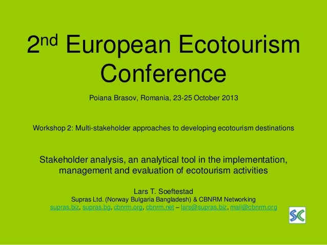nd 2  European Ecotourism Conference Poiana Brasov, Romania, 23-25 October 2013  Workshop 2: Multi-stakeholder approaches ...