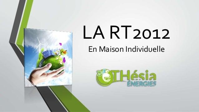 LA RT2012 En Maison Individuelle